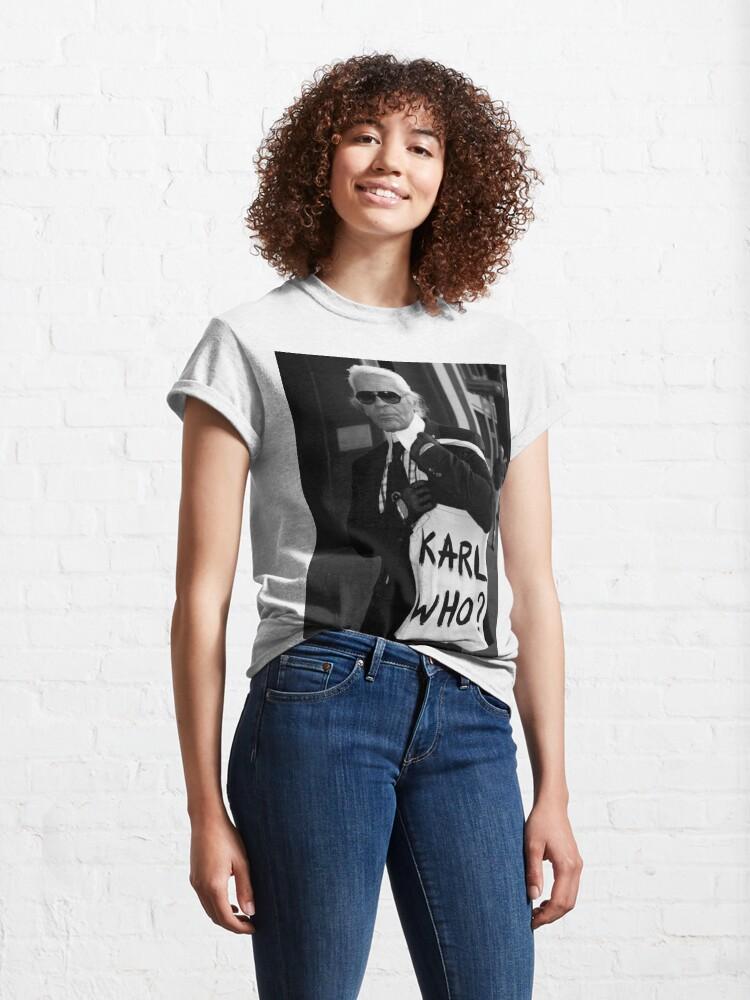 Alternate view of karl lagerfeld; karl who? Classic T-Shirt