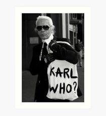 karl lagerfeld; karl who? Art Print