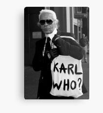karl lagerfeld; karl who? Metal Print