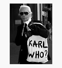 karl lagerfeld; karl who? Photographic Print