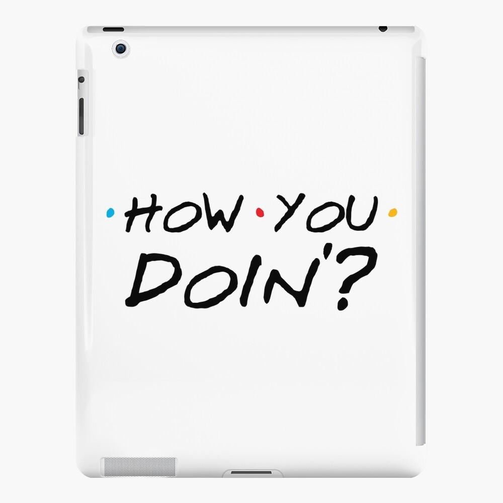 How You Doin'? iPad Case & Skin