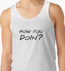 How You Doin'? Tank Top