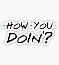 How You Doin'? Sticker