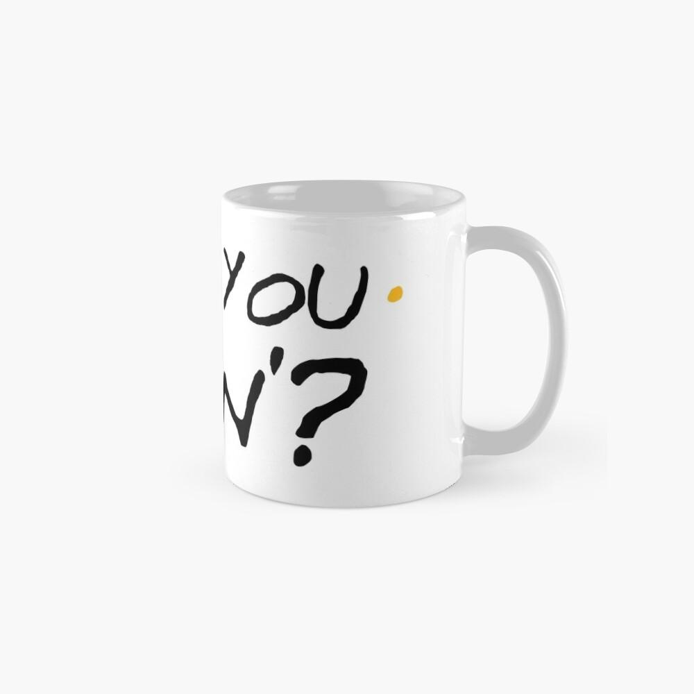 How You Doin'? Mug