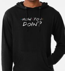 How You Doin'? Lightweight Hoodie