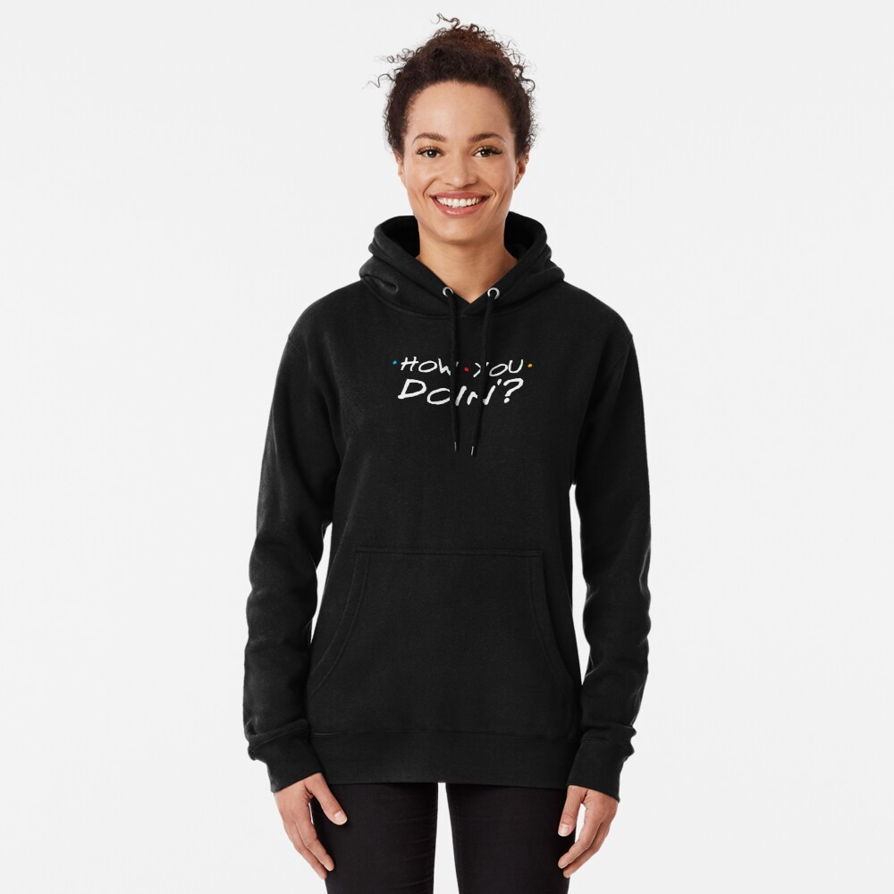 How You Doin'? Pullover Hoodie