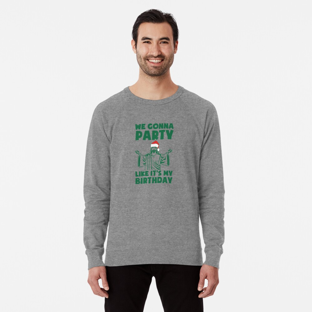 Party Like It's A Christmas Birthday Lightweight Sweatshirt