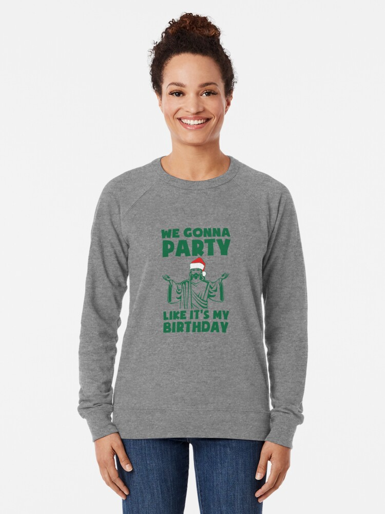 Alternate view of Party Like It's A Christmas Birthday Lightweight Sweatshirt