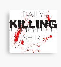 Daily Killing Funny Sentence Text Canvas Print