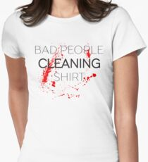Bad People Cleaning Funny Text Womens Fitted T-Shirt