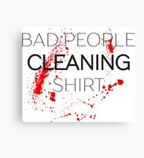 Bad People Cleaning Funny Text Canvas Print