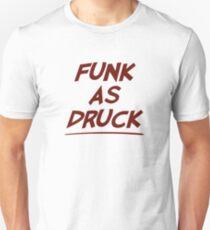 Funk As Druck is Very Drunk T-Shirt