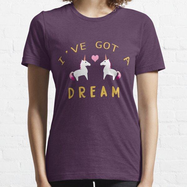 Ive Got a Dream  Essential T-Shirt