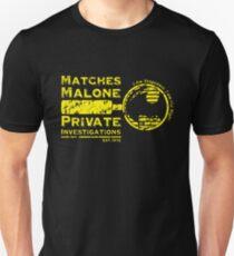 Matches Malone Investigations Unisex T-Shirt