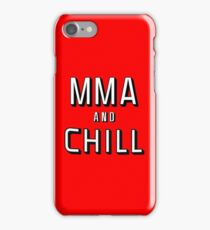 MMA and Chill (Mixed Martial Arts) iPhone Case/Skin