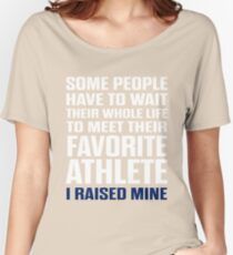 Favorite Athlete I Raised Mine  Women's Relaxed Fit T-Shirt