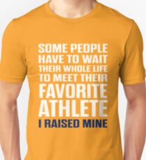 Favorite Athlete I Raised Mine  Unisex T-Shirt