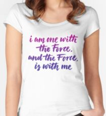 I am one with the Force, and the Force, is with me Women's Fitted Scoop T-Shirt