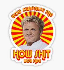 Gordon Ramsay -You Surprise Me.. Sticker