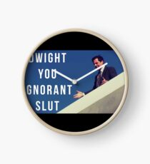 Dwight You Ignorant Slut Clock