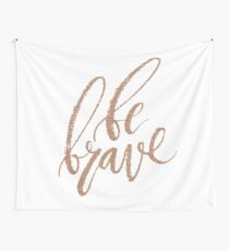 Be brave - rose gold script Wall Tapestry