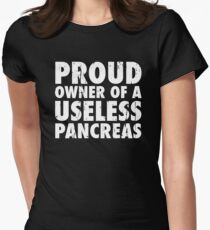 Proud Owner Of a Useless Pancreas Women's Fitted T-Shirt