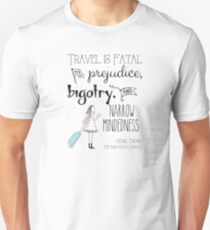 Travel is fatal Unisex T-Shirt