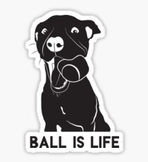 Ball is Life, pitbull Sticker