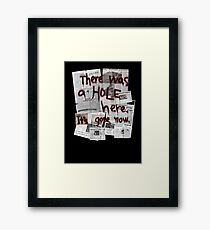 There Was a HOLE Here. It's Gone Now. Framed Print