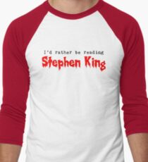 I'd Rather Be Reading Stephen King T-Shirt