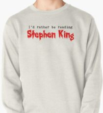 I'd Rather Be Reading Stephen King Pullover