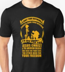 Military Veteran Soldier Jesus Christ two defining Forces Unisex T-Shirt
