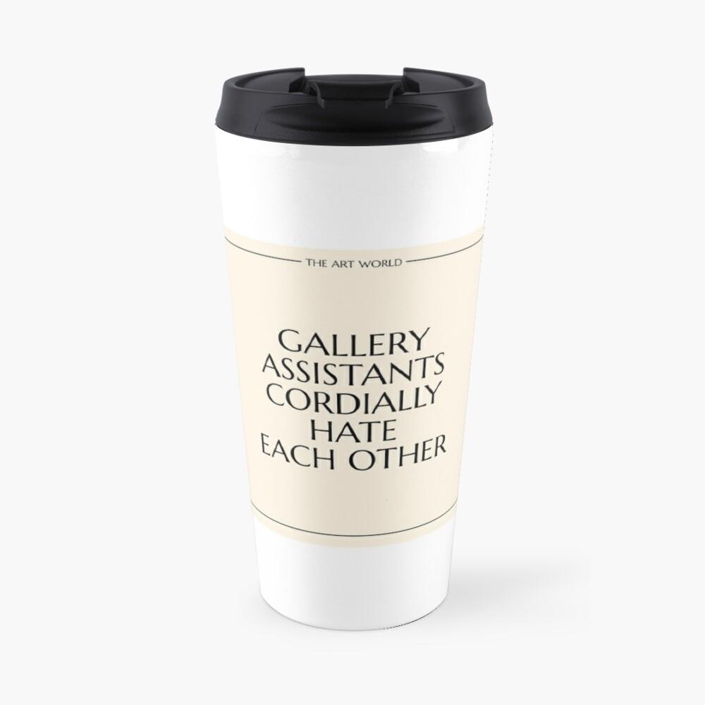 The Art World: Gallery Assistants Travel Mug