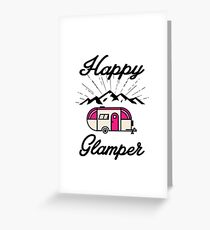 HAPPY GLAMPER CAMPER CAMPING HIKING RV RECREATIONAL VEHICLE MOUNTAINS Greeting Card