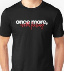 Once More, With Feeling Unisex T-Shirt