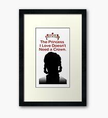 My Idol Needs No Crown Framed Print