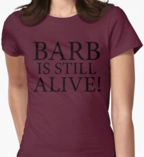 Barb is still alive! T-Shirt