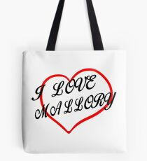 I love Mallory Tote Bag