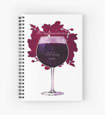 Wine, my valentine. Spiral Notebook
