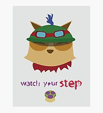 Teemo Watch Your Step Photographic Print