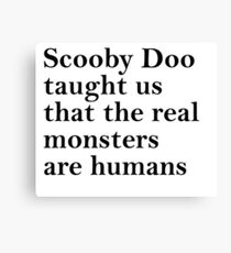 Lessons from Scooby Doo (Black) Canvas Print