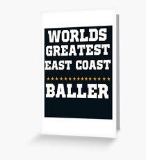 Worlds Greatest Eat Coast Baller Basketball  Greeting Card