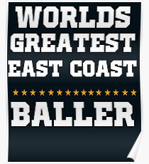 Worlds Greatest Eat Coast Baller Basketball  Poster