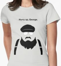 Hurry Up, George Women's Fitted T-Shirt