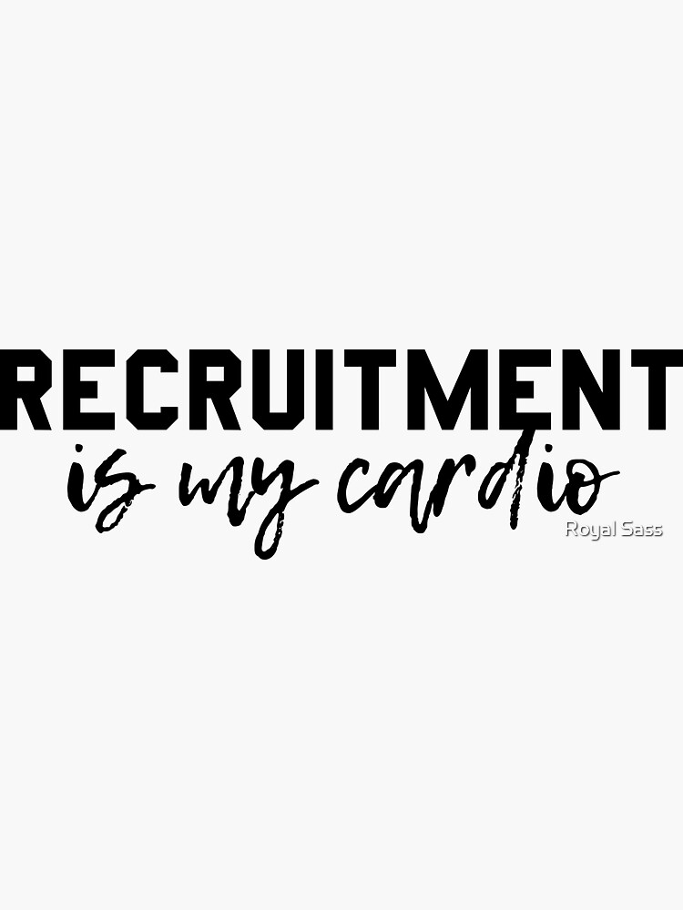 Rekrutierung ist mein Cardio von theroyalsass