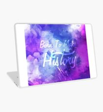 Born to Make History Watercolor Laptop Skin