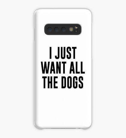 Ich will nur alle Hunde Hülle & Klebefolie für Samsung Galaxy