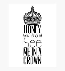"""Honey you should see me in a crown"" Moriarty quote from Sherlock (BBC) Photographic Print"
