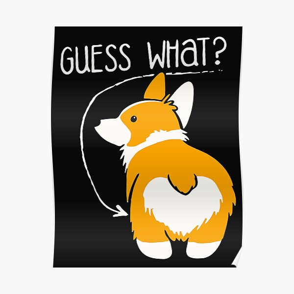 Love Corgi Butt dog Poster