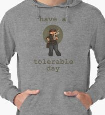 Have a Tolerable Day Lightweight Hoodie